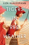 Book Review: Tigers in Red Weather by Liza Klaussman 1