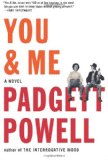 Book jacket: You & Me by Padgett Powell