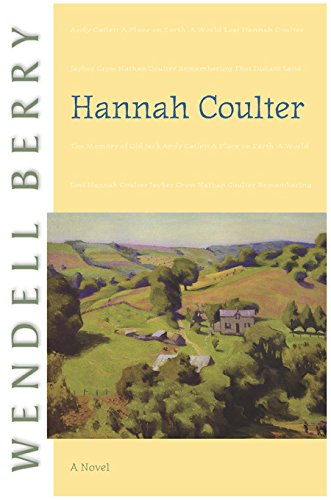 Hannah Coulter - by Wendell Berry